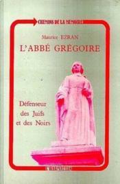 L'abbé Grégoire ; défenseur des Juifs et Noirs - Couverture - Format classique