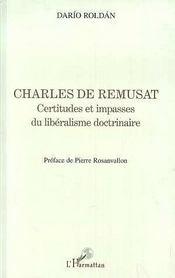 Charles De Remusat ; Certitudes Et Impasses Du Liberalisme Doctrinaire - Intérieur - Format classique