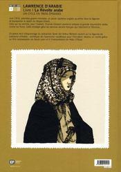 Lawrence d'Arabie t.1 ; la révolte arabe - 4ème de couverture - Format classique