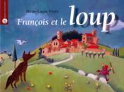 Francois Et Le Loup - Couverture - Format classique