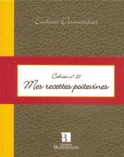 Cahier 27 : mes recettes poitevines - Couverture - Format classique
