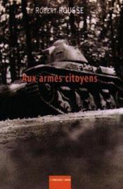 Aux Armes Citoyens - Couverture - Format classique