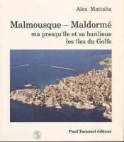 Malmousque Maldorme - Couverture - Format classique