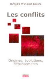 Les conflits ; origines, évolutions, dépassements - Couverture - Format classique