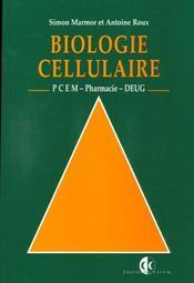 Biologie Cellulaire Pcem - Pharmacie - Deug - Intérieur - Format classique