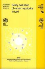Safety evaluation of certain mycotoxins in food fao food nutrition paper n 74 - Couverture - Format classique