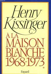 A La Maison Blanche 1968-1973. En 2 Tomes. - Couverture - Format classique
