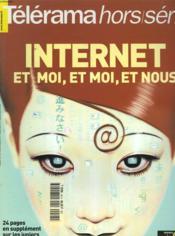 Telerama Hors-Serie. Internet Et Moi, Et Moi, Et Nous. - Couverture - Format classique