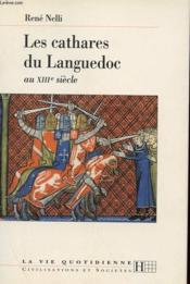 Les Cathares Du Languedoc Au Xiiie Siecle  - Rene Nelli