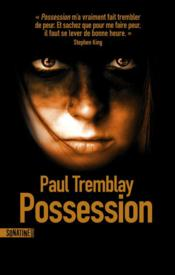 Vente livre :  Possession  - Paul Tremblay