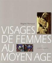 Visages De Femmes Au Moyen-Age - Couverture - Format classique