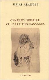 Charles Fourier ou l'art des passages - Couverture - Format classique