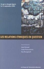 Les relations ethniques en question ; ce qui a changé depuis le 11 septembre 2001 - Couverture - Format classique