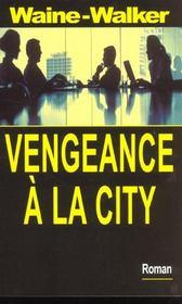 Vengeance a la city - Intérieur - Format classique