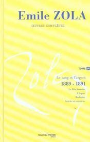 Emile Zola Oeuvres Completes Tome 14 Le Sanget L'Argent (1889-1891) - Intérieur - Format classique