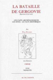La bataille de Gergovie ; les faits archéologiques, les sites, le faux historique - Couverture - Format classique