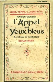 L'Appel Des Yeux Bleus. ( Le Silence De Cambridge). Collection Jeunes Femmes Et Jeunes Filles N° 7. - Couverture - Format classique