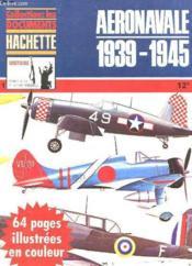 Collection : Les Documents Hachette - Histoire - Aremes De La 2e Guerre Mondiale N°11 - Aeronavale 1939 1945 - Couverture - Format classique