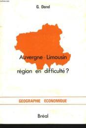 Auvergne-Limousin Region En Difficulte ? - Couverture - Format classique