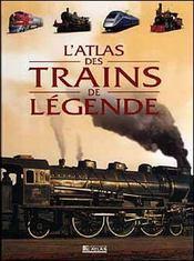 L'Atlas Des Trains De Legende - Intérieur - Format classique
