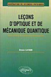 Lecons D'Optique Et De Mecanique Quantique Agregation De Sciences Physiques - Intérieur - Format classique