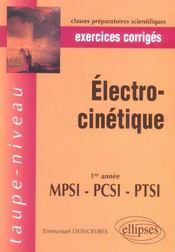 Electrocinetique ; 1e annee mpsi, pcsi, ptsi ; exercices corriges - Intérieur - Format classique