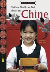 Meihua, Shuilin Et Dui Vivent En Chine - Couverture - Format classique