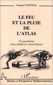 Le feu et la pluie de l'Atlas ; vie quotidienne d'une famille de colons français - Intérieur - Format classique