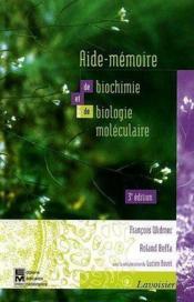Aide-mémoire de biochimie et de biologie moléculaire (3e édition) - Couverture - Format classique