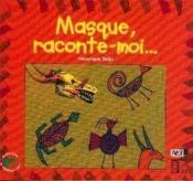 Masque, Raconte-Moi... - Couverture - Format classique