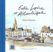 Entre Loire Et Atlantique - Couverture - Format classique