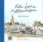 Entre Loire Et Atlantique - Intérieur - Format classique