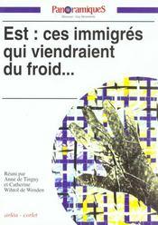 Est : Ces Immigres Qui Viendraient Du Froid - Intérieur - Format classique