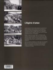 L'Algérie d'antan ; l'Algérie à travers la carte postale ancienne - 4ème de couverture - Format classique