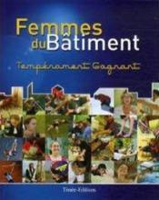 Femmes du batiment ; temperament gagnant - Couverture - Format classique