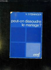 Peut On Dissoudre Le Mariage ? - Couverture - Format classique