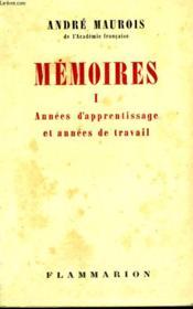 Memoires Tome 1 : Annees D'Apprentissage Et Annees De Travail. - Couverture - Format classique