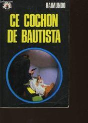 Ce Cochon De Bautista - Couverture - Format classique