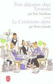 Petit Dejeuner Chez Tyrannie Suivi De Le Cretinisme Alpin - Intérieur - Format classique