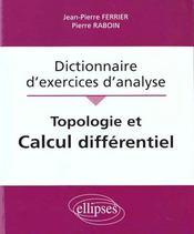 Dictionnaire D'Exercices D'Analyse Topologie Et Calcul Differentiel - Intérieur - Format classique