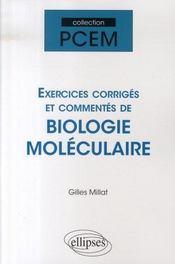 Exercices corrigés et commentés de biologie moléculaire - Intérieur - Format classique