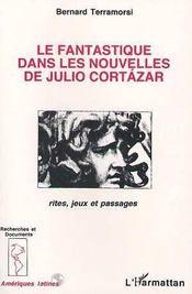 Le Fantastique Dans Les Nouvelles De Julio Cortazar - Intérieur - Format classique