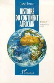 Histoire du continent africain t.2 ; du XVII siècle à 1939 - Intérieur - Format classique