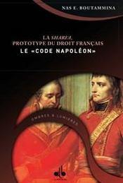 Shari'A Prototype Du Droit Francais - Le Code Napoleon, (La) - Intérieur - Format classique