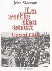 La Rafle Des Eaux T.2 ; Green City - Couverture - Format classique