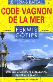 Code Vagnon De La Mer. Vol. 1. Permis Cotier - Intérieur - Format classique