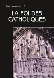 La Foi Des Catholiques - Couverture - Format classique