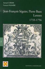 Jean-françois séguier-pierre baux ; lettres, 1733-1756 - Intérieur - Format classique