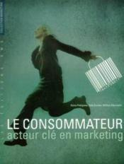 Le consommateur acteur cle en marketing - Couverture - Format classique
