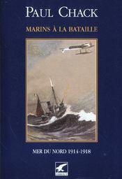 Marins à la bataille t.4 ; mers du nord 1914-1918 - Intérieur - Format classique